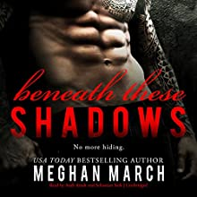 Beneath These Shadows: The Beneath Series, Book 6 Audiobook by Meghan March Narrated by Andi Arndt, Sebastian York