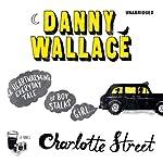 Charlotte Street | Danny Wallace