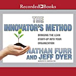 The Innovator's Method: Bringing the Lean Start-up into Your Organization | Nathan Furr,Jeff Dyer