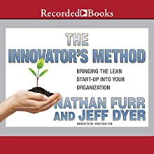 The Innovator's Method: Bringing the Lean Start-up into Your Organization Audiobook by Nathan Furr, Jeff Dyer Narrated by Jonathan Yen