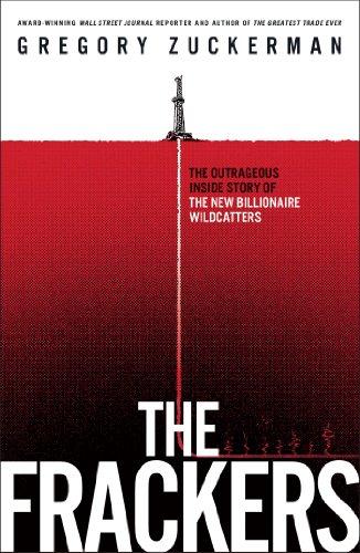 Le Frackers : Le scandaleux à l'intérieur de l'histoire des nouvelle Wildcatters milliardaire