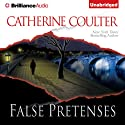 False Pretenses (       UNABRIDGED) by Catherine Coulter Narrated by Renee Raudman, Paul Costanzo