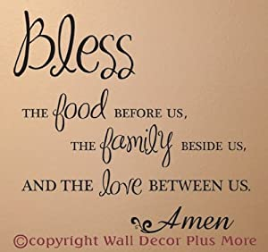 Bless the Food Before the Family Beside us and the Love Between Us Amen Wall Vinyl Sticker Lettering Decal 18Wx18H Color Options by Wall Decor Plus More