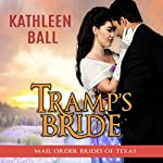 Tramp's Bride: Mail Order Brides of Texas, Book 4 | Kathleen Ball