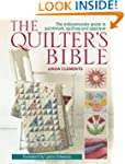 The Quilter's Bible: The indespensabl...