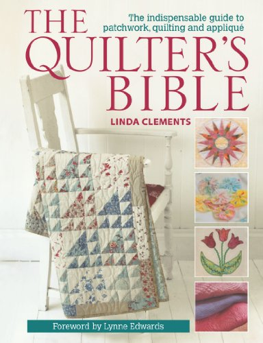 The Quilter'S Bible: The Indespensable Guide To Patchwork, Quilting, And Applique front-990235