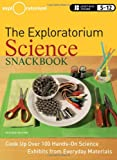 img - for The Exploratorium Science Snackbook: Cook Up Over 100 Hands-On Science Exhibits from Everyday Materials book / textbook / text book