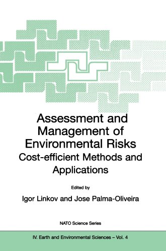 Assessment and Management of Environmental Risks: Cost-efficient Methods and Applications (Nato Science Series: IV:)