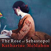 The Rose of Sebastopol: A Novel | [Katharine McMahon]