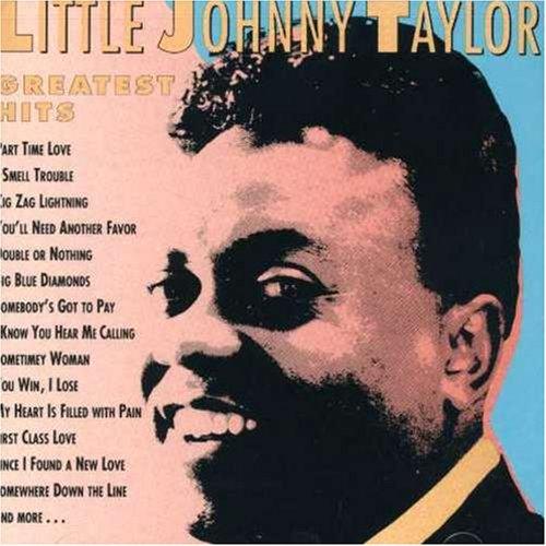 Little Johnny Taylor - Little Johnny Taylor - Greatest Hits - Amazon