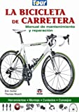 La bicicleta de carretera / Road Bike: Manual de mantenimiento y reparacion / Maintenance and Repair Manual (Spanish Edition)