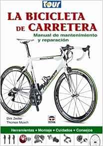 La bicicleta de carretera / Road Bike: Manual de mantenimiento y