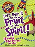 Let's Hear It for the Fruit of the Spirit (Pick Up 'n' Do) (0781440661) by Keffer, Lois