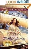 The Wedding Journey (Love Inspired Historical)