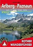 Arlberg / Paznaun: Lech - St. Anton - Ischgl - Galtür. 50 Touren. (Rother Wanderführer)