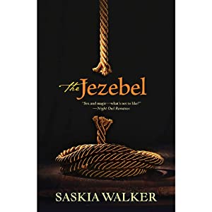 The Jezebel | [Saskia Walker]