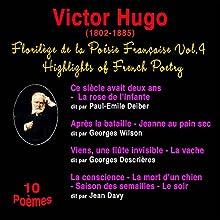 Victor Hugo (Florilège de la Poésie Française 4) | Livre audio Auteur(s) : Victor Hugo Narrateur(s) : Paul-Émile Deiber, Georges Wilson, Jean Deiber
