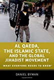 Al Qaeda, the Islamic State, and the Global Jihadist Movement: What Everyone Needs to Know®