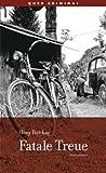 Fatale Treue: Kriminalroman