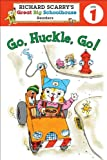 Go, Huckle, Go! (Richard Scarry's Great Big Schoolhouse Readers Level 1)