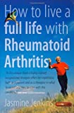 How to Live a Full Life with Rheumatoid Arthritis