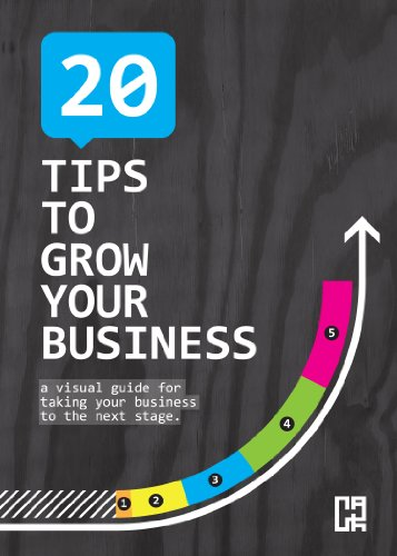 20 Tips to Grow Your Business: A Visual Guide for Taking Your Business to the Next Stage