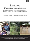 img - for Linking Conservation and Poverty Reduction: Landscapes, People and Power book / textbook / text book
