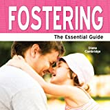 Emma Harding Fostering - The Essential Guide
