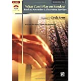 What Can I Play on Sunday?, Bk 6: November and December Services (10 Easily Prepared Piano Arrangements)by Cindy Berry