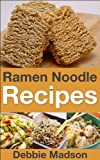 Ramen Noodle Recipes (Cookin... - Debbie Madson