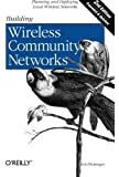 Building Wireless Community Networks, 2nd Edition