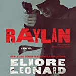 Raylan: A Novel (       UNABRIDGED) by Elmore Leonard Narrated by Brian D'Arcy James