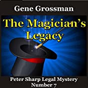 The Magician's Legacy: Peter Sharp Legal Mystery, Number 7 | Gene Grossman