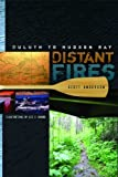 Scott Anderson Distant Fires: Duluth to Hudson Bay