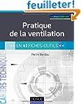 Pratique de la ventilation - en 41 fi...
