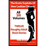 The Erotic Exploits Of New Lesbian Desires - The Complete 6 Volume Series Of Naughty Adult Short Stories (Erotica By Women For Women)by Zoharah Jay