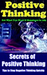 Positive Thinking: The Secrets of Pos...