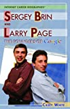 Sergey Brin and Larry Page: The Founders of Google (Internet Career Biographies)