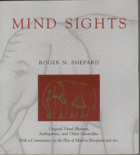 Mind Sights: Original Visual Illusions, Ambiguities, and Other Anomalies, With a Commentary on the Play of Mind in Perception and Art (Pep Sights compare prices)