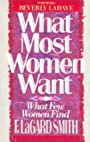 What Most Women Want What Few Women Find (0890819548) by F. LaGard Smith