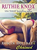 Roman Holiday 1: Chained: A Loveswept Contemporary Romance
