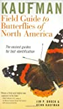 Kaufman Field Guide to Butterflies of North America (0618768262) by Brock, Jim P. / Kaufman, Kenn
