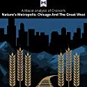 A Macat Analysis of William Cronon's Nature's Metropolis Audiobook by Cheryl Hudson Narrated by  Macat.com
