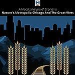 A Macat Analysis of William Cronon's Nature's Metropolis | Cheryl Hudson