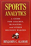 img - for Sports Analytics: A Guide for Coaches, Managers, and Other Decision Makers by Alamar, Benjamin C. (2013) Hardcover book / textbook / text book