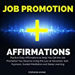 Job Promotion Affirmations: Positive Daily Affirmations to Help You Get the Job Promotion You Deserve Using the Law of Attraction, Self-Hypnosis, Guided Meditation and Sleep Learning | Stephens Hyang