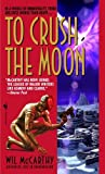 img - for To Crush the Moon (Bantam Spectra) book / textbook / text book