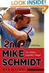 Mike Schmidt: The Phillies' Legendary...