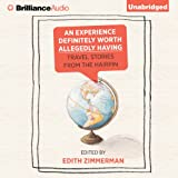 img - for An Experience Definitely Worth Allegedly Having: Travel Stories from The Hairpin book / textbook / text book