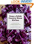 From a Polish Country House Kitchen:...